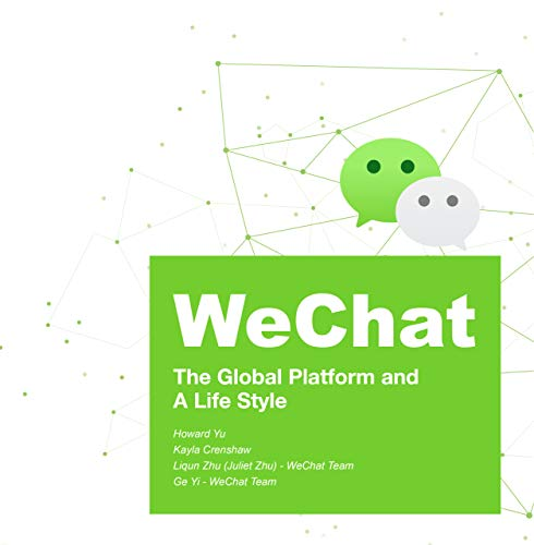 WeChat: The Global Platform and a Life Style (English Edition)