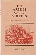 The Armies of the Streets: The New York City Draft Riots of 1863