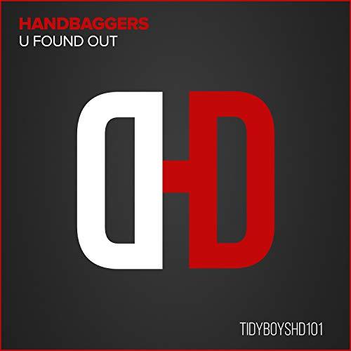 U Found Out (Handbag Mode Version)