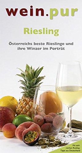 Riesling: Österreichs beste Rieslinge und ihre Winzer im Portät (wein.pur)