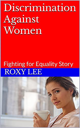 Discrimination Against Women: Fighting for Equality Story (English Edition)