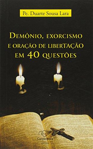 Demônio Exorcismo e Oração de Libertação em 40 Questões