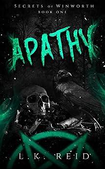 Apathy (Secrets of Winworth Book 1) by [L.K. Reid]