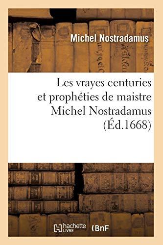 Nostradamus, M: Vrayes Centuries Et Propheties de Maistre Mi (Philosophie)