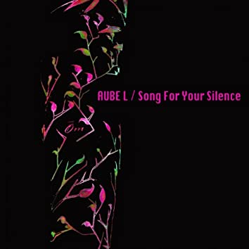 Song for Your Silence