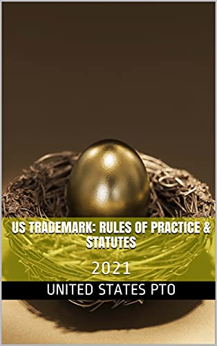 US Trademark: Rules of Practice & Statutes : 2021 (English Edition)