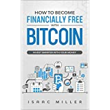 How To Become Financially Free With Bitcoin (English Edition)