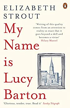 My Name Is Lucy Barton: From the Pulitzer Prize-winning author of Olive Kitteridge by [Elizabeth Strout]