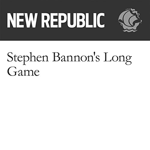 Stephen Bannon's Long Game audiobook cover art