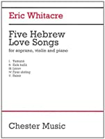 Five Hebrew Love Songs: For Soprano, Violin and Piano