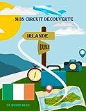 Mon Circuit Découverte en IRLANDE: Journal de Voyage à compléter | Cadeau pour Voyageurs