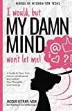 I would, but my DAMN MIND won't let me!: a...