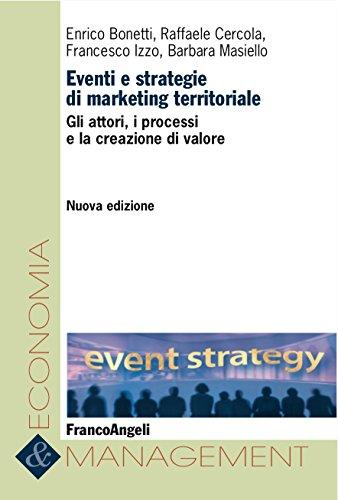 Eventi e strategie di marketing territoriale: Gli attori, i processi e la creazione di valore