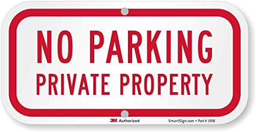 "SmartSign - K-4232-EG-06x12-D5 ""No Parking - Private Property"" Sign | 6"" x 12"" 3M Engineer Grade Reflective Aluminum"