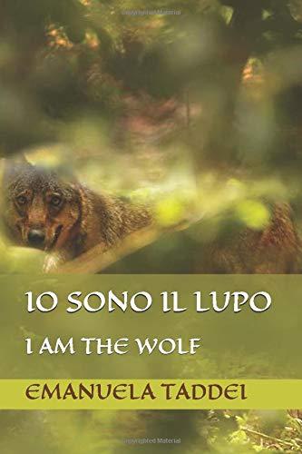 IO SONO IL LUPO: I AM THE WOLF
