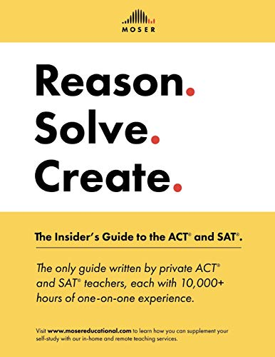 Reason Solve Create The Insiders Guide To The Act And Sat