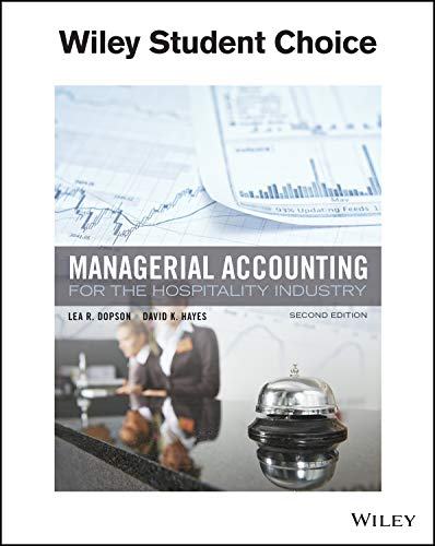 Compare Textbook Prices for Managerial Accounting for the Hospitality Industry 2e  ISBN 9781119386223 by Dopson, Lea R.,Hayes, David K.