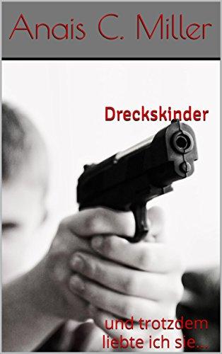 Dreckskinder: und trotzdem liebte ich sie...