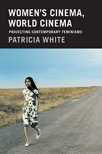 Compare Textbook Prices for Women's Cinema, World Cinema: Projecting Contemporary Feminisms  ISBN 9780822358053 by White, Patricia