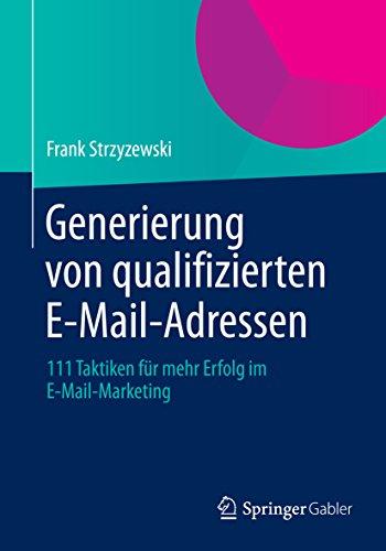 Generierung von qualifizierten E-Mail-Adressen: 111 Taktiken für mehr Erfolg im E-Mail-Marketing