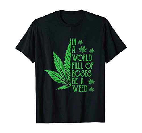 In A World Full of Roses Be Weed Cbd...