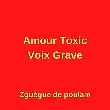 Amour Toxic Voix Grave