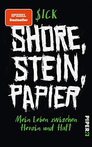 Shore, Stein, Papier: Mein Leben zwischen Heroin und Haft | Der Weg aus 25 Jahre Drogensucht