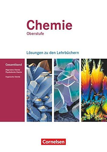Chemie Oberstufe - Westliche Bundesländer: Allgemeine Chemie, Physikalische Chemie und Organische Chemie - Lösungen zum Gesamtband