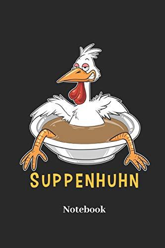 Suppenhuhn Notebook: Liniertes Notizbuch für Suppen, Koch und Hühner Fans - Notizheft Klatte für Männer, Frauen und Kinder