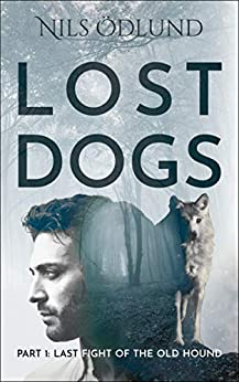 Last Fight of the Old Hound (Lost Dogs Book 1) by [Nils Odlund]