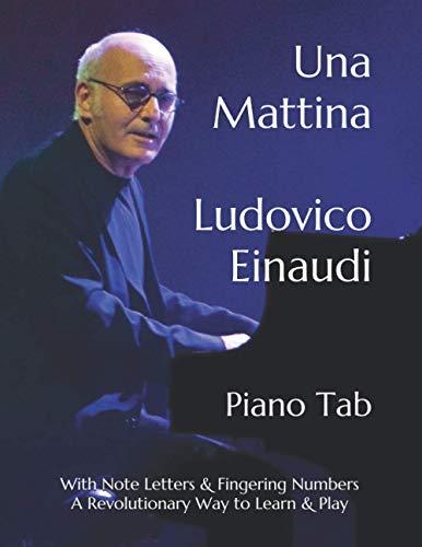 Una Mattina Ludovico Einaudi: Piano Tab With Note Letters &a