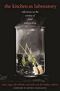 The Kitchen as Laboratory: Reflections on the Science of Food and Cooking (Arts and Traditions of the Table: Perspectives on Culinary History)