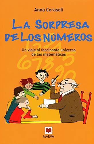 La sorpresa de los números: Un viaje al fascinante universo de las matemáticas. (Maeva Young)