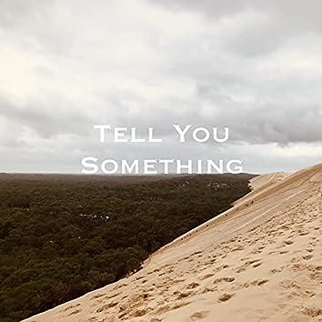 Tell You Something