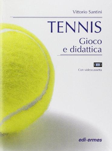 Tennis. Gioco e didattica. Con videocassetta