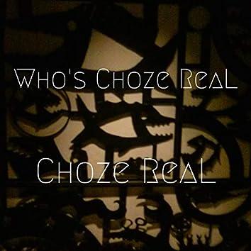 Who's Choze ReaL