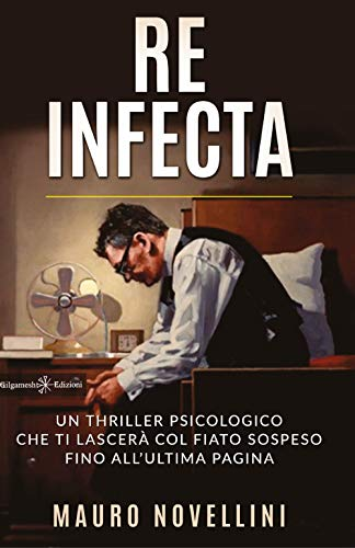Re infecta: Un thriller psicologico che ti lascerà col fiato sospeso fino all'ultima pagina