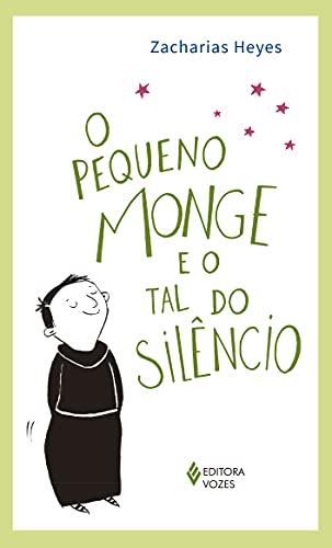 O pequeno monge e o tal do silêncio
