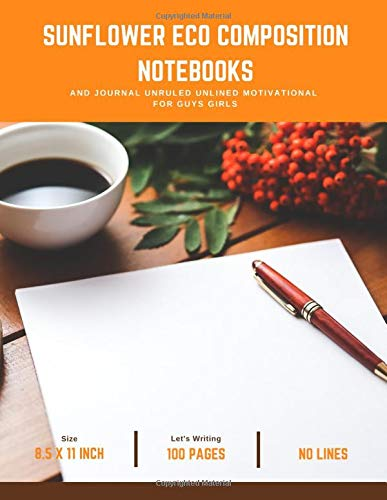 Sunflower Eco Composition Notebooks And Journal Unruled Unlined Motivational For Guys Girls: You Got This Diary Daily Without Lines Travel Journals Quote Blank 8.5 X 11 College Rule Art Cover