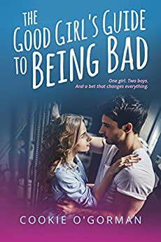 The Good Girl's Guide to Being Bad by [Cookie O'Gorman]