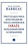 Tout ce que vous avez toujours voulu savoir sur Israël sans oser le demander