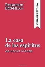 La casa de los espíritus de Isabel Allende (Guía de lectura): Resumen y análisis completo (Spanish Edition)