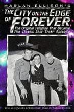 Harlan Ellison's The City on the Edge of Forever: The Original Star Trek Teleplay by Harlan Ellison (1996-10-31)