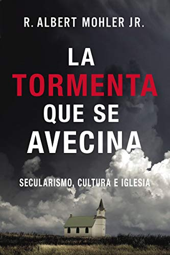 La tormenta que se avecina: Secularismo, cultura e Iglesia