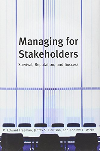 Managing for Stakeholders: Survival, Reputation, and...