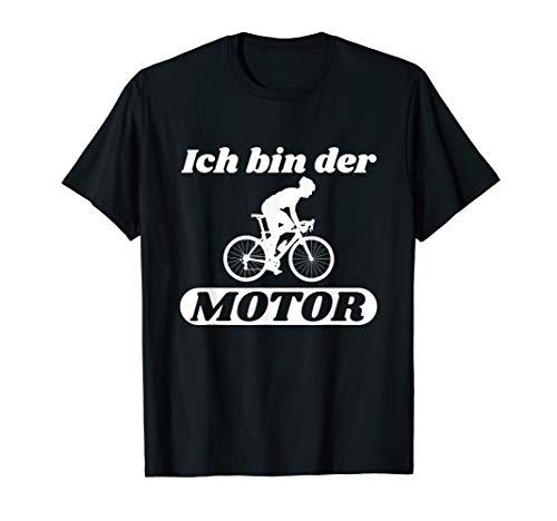Ich bin der Motor Rennrad RTF Bergfahrer Rennradfahrer T-Shirt