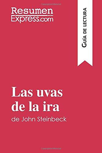 Las uvas de la ira de John Steinbeck (Guía de lectura): Resumen y análisis completo