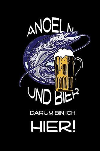 Angeln und Bier Darum bin ich hier!: witziges Fangbuch