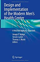 Design and Implementation of the Modern Men's Health Center: A Multidisciplinary Approach