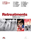 Retreatments. Solutions for Periapical Diseases of Endodontic Origin...